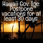"Should you travel to Hawaii amid Coronavirus COVID-19 crisis? Hawaii Governor says, ""postpone"""