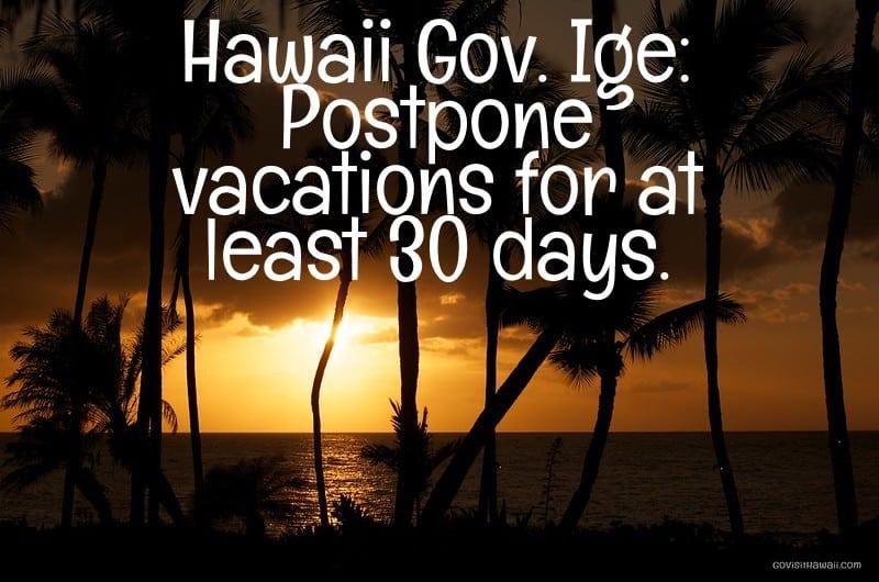 "Should you travel to Hawaii amid Coronavirus COVID-19 crisis? Hawaii Governor says, ""postpone"""